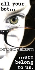 Intrinsic Security: Realtime Intrusion Suppression.